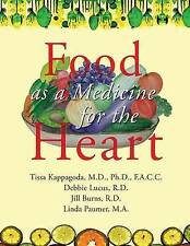 NEW Food as Medicine for the Heart by Tissa Kappagoda MD