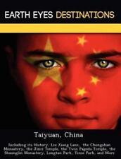 Taiyuan, Chin : Lo Including Its History, Liu Xiang Lane, the Chongshan...