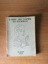 L'ART DU LIVRE AU XXe  SIECLE Alger du 1er au 24 varil 1955