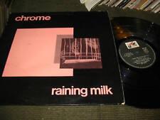 CHROME Raining Milk ORIG '83 LP Mosquito France vinyl rare oop helios creed WOW!