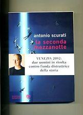 Antonio Scurati # LA SECONDA MEZZANOTTE # Bompiani 2011 # 1A ED.