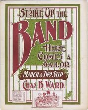 Strike Up The Band Here Comes A Sailor March & Two Step 1907 Vintage Sheet Music