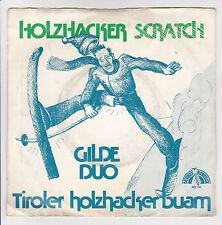 """GILDE DUO Vinyl 45T 7"""" HOLZHACKER SCRATCH - TIROLER .. BAUM -DURECO BENELUX RARE"""