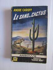 FLEUVE NOIR . SERIE ANGOISSE ..N ° 88..ANDRE CAROFF ..LE SANG DES CACTUS