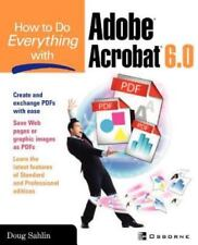 How to Do Everything Ser.: How to Do Everything with Adobe Acrobat 6. 0 by...