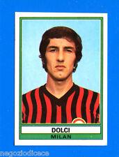 CALCIATORI 1973-74 Panini - Figurina-Sticker n. 220 - DOLCI - MILAN -Rec
