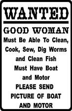 "FUNNY FISHING vintage HUMOUR ""GOOD WOMAN WANTED"" METAL SIGN / PLAQUE great gift"
