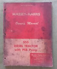 GENUINE 1956 MASSEY HARRIS 555 DIESEL TRACTOR WITH PSB PUMP OPERATORS MANUAL