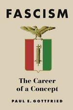 Fascism : The Career of a Concept by Paul E. Gottfried (2016, Hardcover)