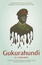 Gukurahundi in Zimbabwe: A Report on the Disturbances in Matebeleland and the M