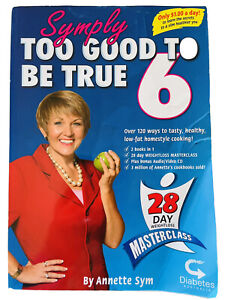 SYMPLY TOO GOOD TO BE TRUE 6 by Annette Sym 28 Day Weight Loss Masterclass + CD