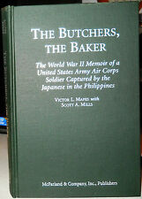 The Butchers, the Baker : The World War II Memoir of a United States Army Air...