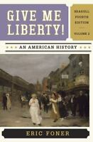 Give Me Liberty! Vol. 2 : An American History, Seagull (2013, Trade Paperback)