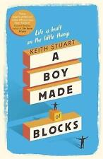 A Boy Made of Blocks: The most uplifting novel of 2017, Stuart, Keith, Very Good
