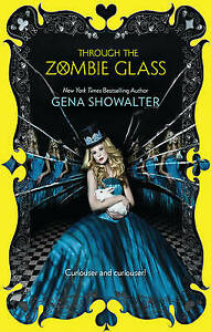 THROUGH THE ZOMBIE GLASS by Gena Showalter (Paperback, 2013)