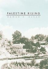 Palestine Rising : How I Survived the 1948 Deir Yasin Massacre by Dawud A....