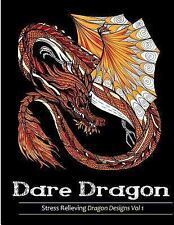 Dare Dragons : Stress Relieving Dragon Designs Vol 1: By Adult Coloring Books...