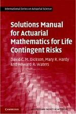 Solutions Manual for Actuarial Mathematics for Life Contingent Risks Internatio