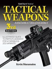 Gun Digest Book of TACTICAL WEAPONS Assembly/Disassembly 3rd ed. * Never used