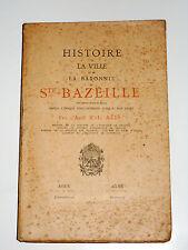HISTOIRE DE LA VILLE ET DE LA BARONNIE DE SAINTE-BAZEILLE Lot-et-Garonne