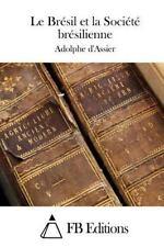 Le Brésil et la Société Brésilienne by Adolphe d' Assier (2015, Paperback)