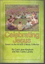 Celebrating Jesus Based on the Hi God 2 Music Collection Carol Jean Kinghorn...