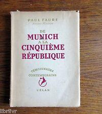 Paul Faure (Ministre SFIO) DE MUNICH A LA CINQUIEME REPUBLIQUE