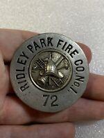Rare Vintage Obsolete Fireman Badge Ridley Park Penn Fire Co. No. 1 72