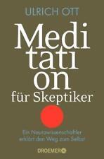Meditation für Skeptiker von Ulrich Ott (2015, Taschenbuch), UNGELESEN