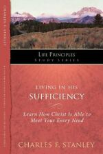 Living in His Sufficiency: Learn How Christ is Sufficient for Your Every Need