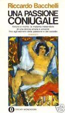 R.Bacchelli # UNA PASSIONE CONIUGALE # Mondadori 1973