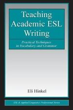 Teaching Academic ESL Writing: Practical Techniques in Vocabulary and Grammar (