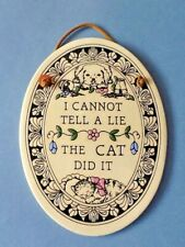 """Trinity Pottery Wall Plaque 'I Cannot Tell A Lie The Cat Did It' 7 1/4"""" x 5 1/2"""""""