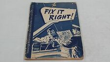 THE AMERICAN AUTOMOBILE FIX IT RIGHT! OVERSEAS EDITION BOOK MANUAL MAY 1946