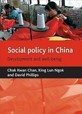 Social Policy in China: Development and Well-being, David Phillips, King Lun Ngo