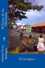 Al Sonar de Las Marimbas : Nicaragua by Antonio Torres Rodríguez (2014,...