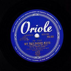 RARE UK YIDDISH 78 RITA MARLOWE MY CHILDHOOD DAYS / WHY BE ANGRY ORIOLE HB 305 E