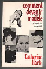 CATHERINE HARLÉ / GEORGES AMI - COMMENT DEVENIR MODÈLE - DÉDICACE AMI -  1970
