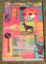 BAD MONDAY Annette Roome Collins Crime 1st edition hardback + dustjacket 1997