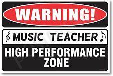 Warning Music Teacher - NEW Novelty Humor Poster (hu221)