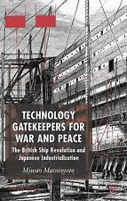 Technology Gatekeepers for War and Peace: The British Ship Revolution and Japane