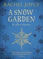 Joyce, Rachel, A Snow Garden and Other Stories, Very Good Book