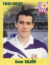 N°332 RONAN SALAUN TOULOUSE.FC TFC VIGNETTE PANINI FOOTBALL 98 STICKER 1998