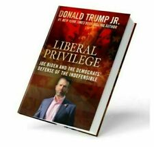 LIBERAL PRIVILEGE by DONALD TRUMP JR   BRAND NEW HARDBACK
