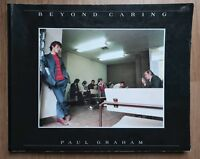 Paul Graham - BEYOND CARING RARE OOP PHOTOGRAPHY BOOK GOOD 1986 SOCIAL