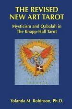 The Revised New Art Tarot: Mysticism and Qabalah in the Knapp - Hall Tarot, Robi