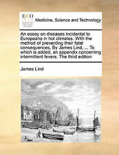 An essay on diseases incidental to Europeans in hot climates. With the method o