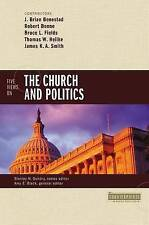 Five Views on the Church and Politics (Counterpoints: Bible and Theology), , New