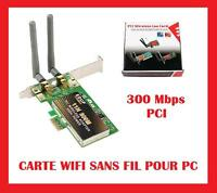 CARTE RESEAU INTERNET ETHERNET 802.11b/g/n PC BUREAU SANS FIL WIFI 300 Mbps PCI