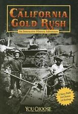 The California Gold Rush: An Interactive History Adventure (You Choose Books), E